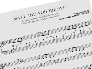 """Mary, Did You Know"" by Buddy Greene & Mark Lowry."