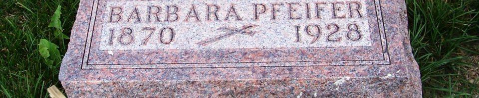 Barbara Pfeifer, Zion Lutheran Cemetery, Mercer County, Ohio. (2011 photo by Karen)